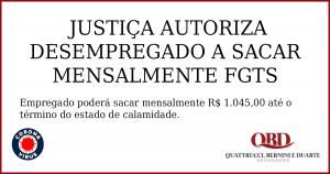 Justiça autoriza saque mensal de FGTS